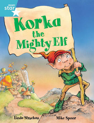 Rigby Star Guided 2, Turquoise Level: Korka the Mighty Elf Pupil Book (Single) by