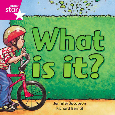 Rigby Star Independent Pink Reader 7: What is It? by Jennifer Jacobson