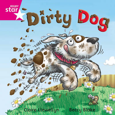 Rigby Star Independent Pink Reader 8: Dirty Dog by