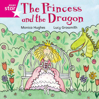 Rigby Star Independent Pink Reader 12: The Princess and the Dragon by