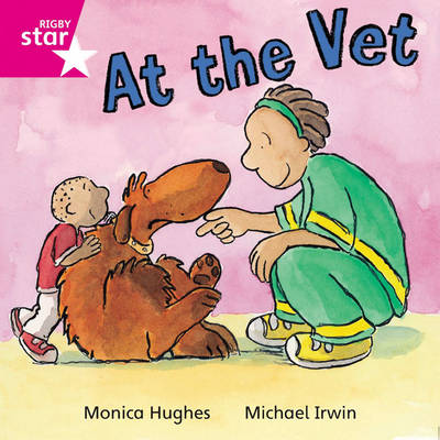 Rigby Star Independent Pink Reader 13 At the Vet by
