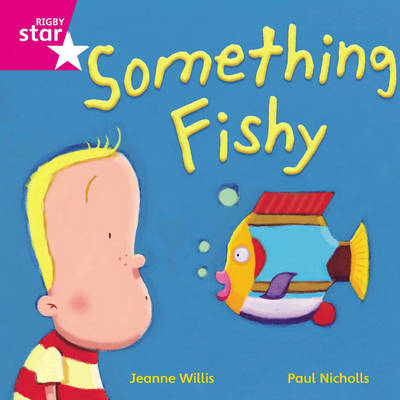 Rigby Star Independent Pink Reader 14: Something Fishy by