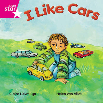 Rigby Star Independent Pink Reader 16 I Like Cars by Claire Llewellyn