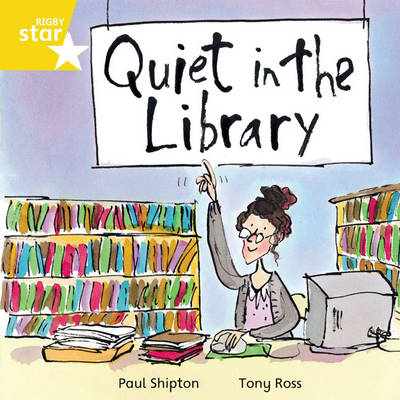 Rigby Star Independent Yellow Reader 16: Quiet in the Library by