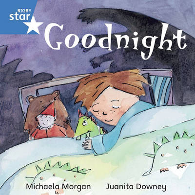 Rigby Star Independent Blue Reader 3: Goodnight by
