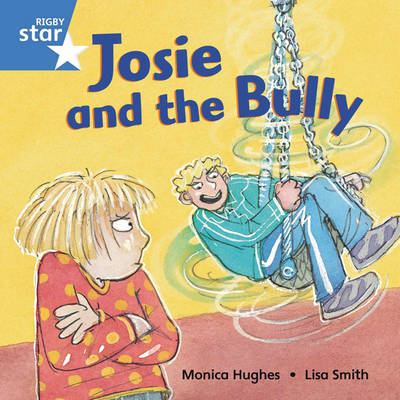 Rigby Star Independent Blue Reader 5: Josie and the Bully by
