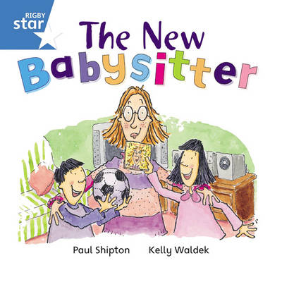 Rigby Star Independent Blue Reader 6: The New Babysitter by
