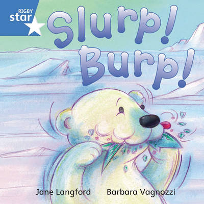 Rigby Star Independent Blue Reader 7 Slurp! Burp! by Jane Langford, Barbara Vagnozzi