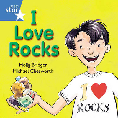Rigby Star Independent Blue Reader 8: I Love Rocks by