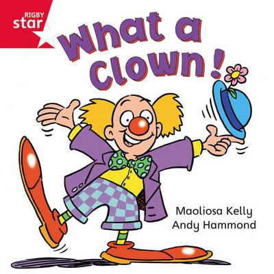 Rigby Star Independent Red Reader 3: What a Clown by