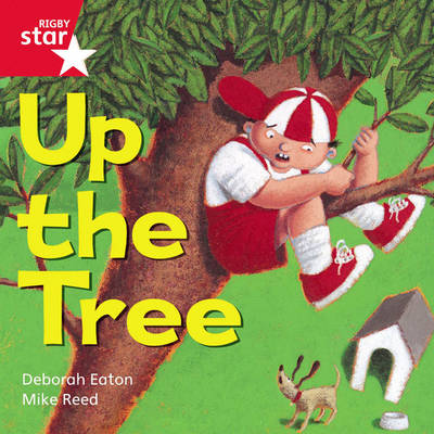 Rigby Star Independent Red Reader 5: Up the Tree by