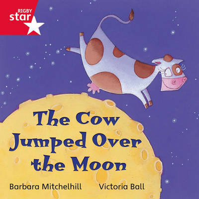 Rigby Star Independent Red Reader 6: The Cow Jumped Over the Moon by