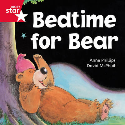 Rigby Star Independent Red Reader 9: Bedtime for Bear by Anne Phillips