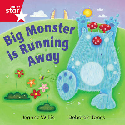 Rigby Star Independent Red Reader 16: Big Monster Runs Away by Jeanne Willis