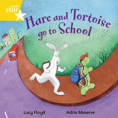 Rigby Star Independent Yellow Reader 4: Hare and Tortoise Go to School by