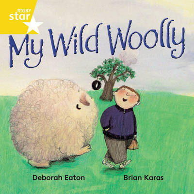 Rigby Star Independant Rocket Yellow Reader 5: My Wild Woolly by