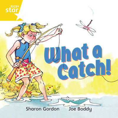 Rigby Star Independent Yellow Reader 8: What a Catch! by