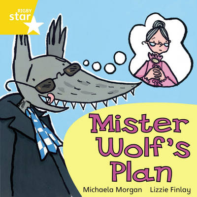 Rigby Star Independent Yellow Reader 9: Mister Wolf's Plan by