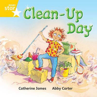 Rigby Star Independent Yellow Reader 11: Clean Up Day by
