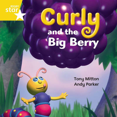 Rigby Star Independent Yellow Reader 13: Curly and the Big Berry by