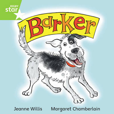 Rigby Star Independent Green Reader 2: Barker by Jeanne Willis