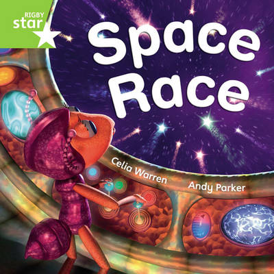 Rigby Star Independent Green Reader 3: Space Race by Celia Warren