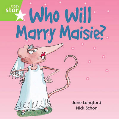 Rigby Star Independent Green Reader 6: Who Will Marry Masie? by