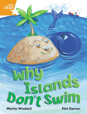 Rigby Star Independent Orange Reader 1: Why Islands Don't Swim by Martin Waddell
