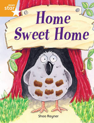 Home Sweet Home Rigby Star Independant Orange Reader by Shoo Rayner