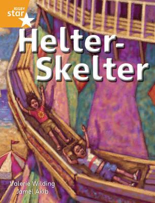 Rigby Star Independent Orange Reader 4: Helter Skelter by