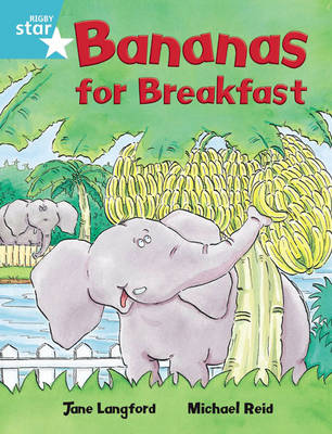 Rigby Star Independent Turquoise Reader 4: Bananas for Breakfast by Jane Langford