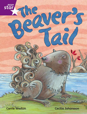 Rigby Star Independent Purple Reader 1: The Beaver's Tail by
