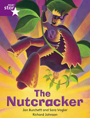 Rigby Star Independent Purple Reader 4: The Nutcracker by