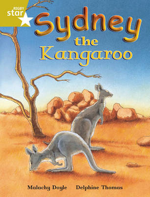 Rigby Star Independent Gold Reader 4: Sydney the Kangaroo by Malachy Doyle