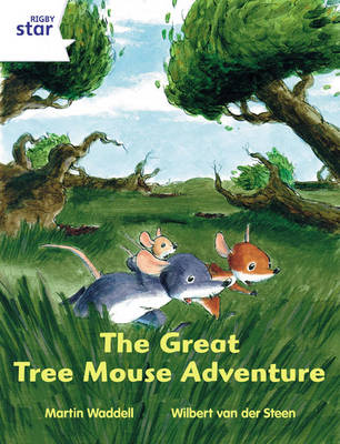Rigby Star Independent White Reader 1: The Great Tree Mouse Adventure by Martin Waddell