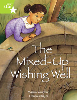 Lime Level Fiction: The Mixed Up Wishing Well Single Rigby Star Independent by Marcia Vaughan