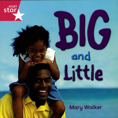 Rigby Star Independent Reception/P1 Pink Level: Big & Little by