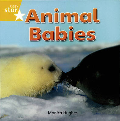 Rigby Star Independent Yellow: Animal Babies Reader Pack by