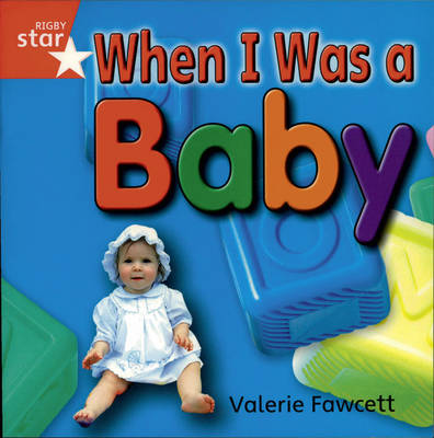 Rigby Star Independent Red: Once I Was a Baby Reader Pack by