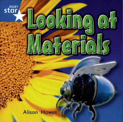 Rigby Star Independent Yr1/P2 Blue Level: Looking At Materials (3 Pack) by