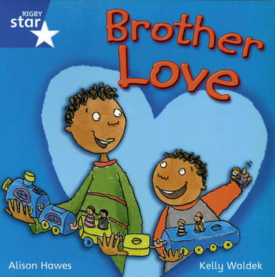 Rigby Star Independent Year 1/P2 Blue Level: Brother Love by