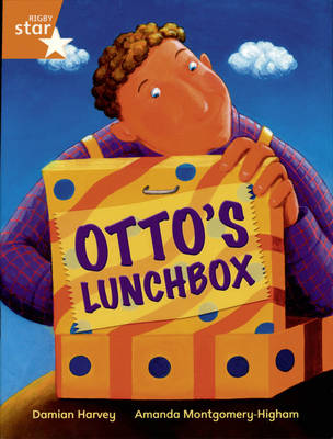 Rigby Star Independent Year 2/P3 Orange Level: Otto's Lunch Box by Damian Harvey