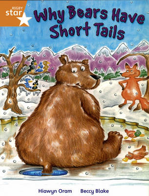 Rigby Star Independent year2/P3 Orange Level: Why Bears Have Short Tails by Hiawyn Oram
