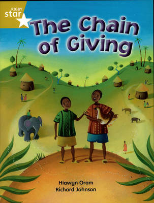 Rigby Star Independent Year 2/P3 Gold Level: Chain of Giving by Hiawyn Oram