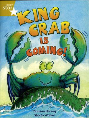 Rigby Star Independent Year 2/P3 Gold Level: King Crab is Coming by