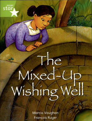 Rigby Star Independent Lime: Mixed Up Wishing Well Reader Pack by Marcia Vaughan