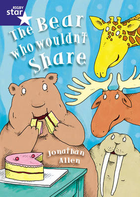 Star Shared: The Bear Who Wouldn't Share Big Book by Jonathan Allen
