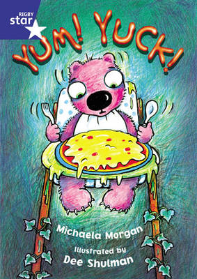 Star Shared: 1, Yum! Yuck! Big Book by Michaela Morgan