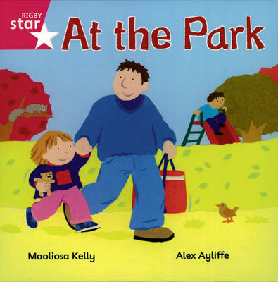 Rigby Star Independent Reception/P1 Pink Level: At the Park (3 Pack) by