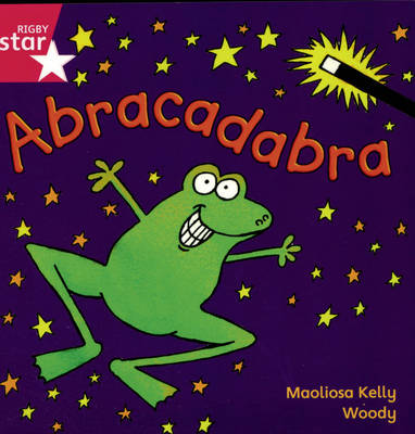 Rigby Star Independent Reception/P1 Pink Level: Abracadabra (3 Pack) by Maolisa Kelly
